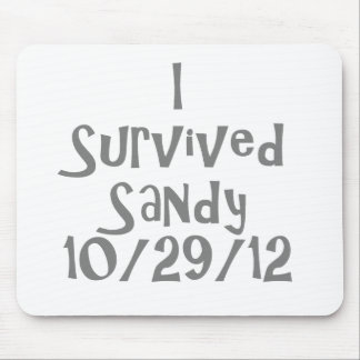 I Survived Sandy 10-129-12 Gray.png Mouse Pad
