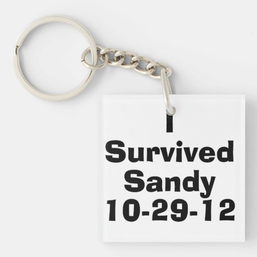 I Survived Sandy 10-29-12.png Acrylic Key Chains