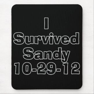 I Survived Sandy 10-29-12.png Mouse Pad