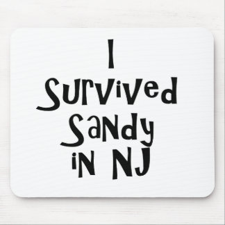 I Survived Sandy in NJ.png Mouse Pad