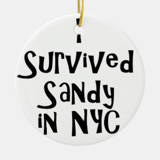 I Survived Sandy in NYC.png Ceramic Ornament