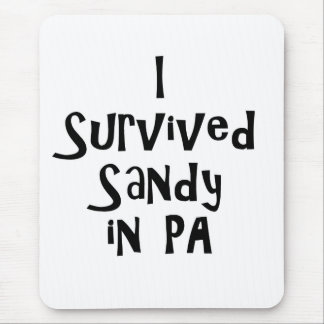 I Survived Sandy in PA.png Mouse Pad