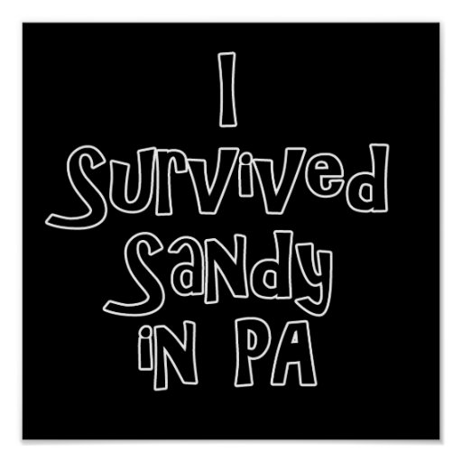 I Survived Sandy in PA.png Print
