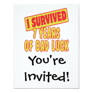 I SURVIVED SEVEN YEARS OF BAD LUCK 4.25X5.5 PAPER INVITATION CARD