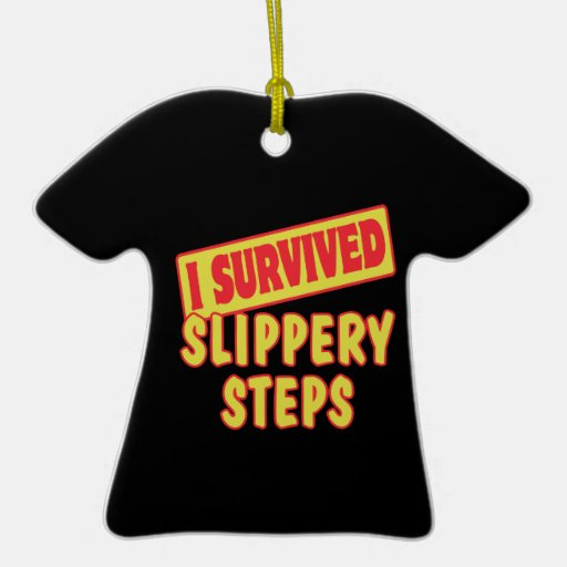 I SURVIVED SLIPPERY STEPS ORNAMENTS