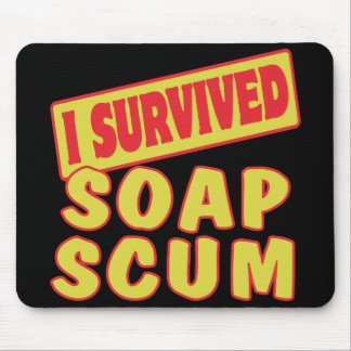 I SURVIVED SOAP SCUM MOUSE PAD