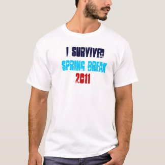I Survived Spring Break 2011 T-Shirt
