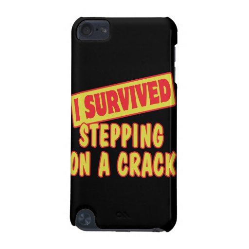 I SURVIVED STEPPING ON A CRACK iPod TOUCH (5TH GENERATION) CASE