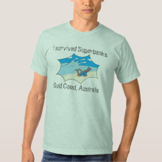 I Survived Superbanks Gold Coast Australia T Shirt