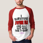 I Survived Swine Flu & All I Got Was This T-Shirt