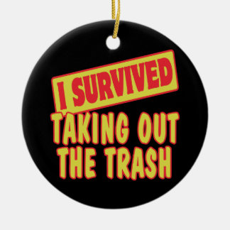 I SURVIVED TAKING OUT THE TRASH Double-Sided CERAMIC ROUND CHRISTMAS ORNAMENT