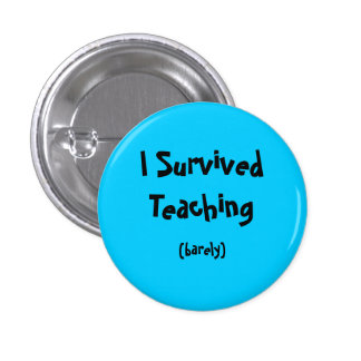 I Survived Teaching Button