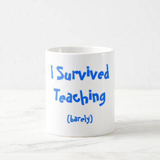 I Survived Teaching Coffee Mug