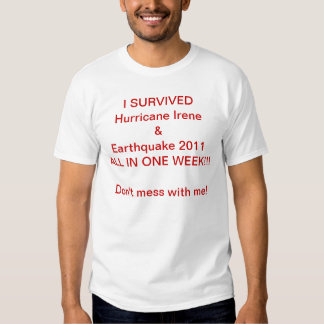 I SURVIVED! TEE SHIRTS
