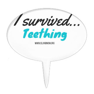 I Survived Teething - T Shirts Cake Topper