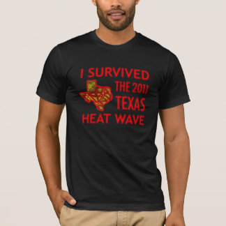 I Survived the 2011 Texas Heat Wave T-Shirt