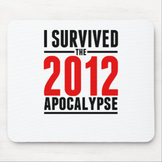 I Survived the 2012 Apocalypse! Mouse Pad