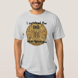 I Survived the 2012 Mayan Apocalypse Shirt