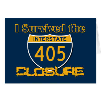 I Survived the 405 Closure Greeting Cards