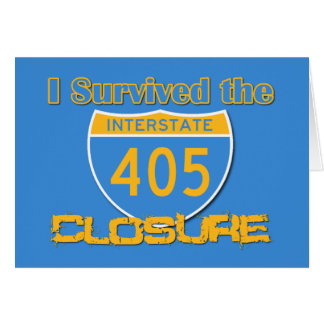 I Survived the 405 Closure Greeting Card