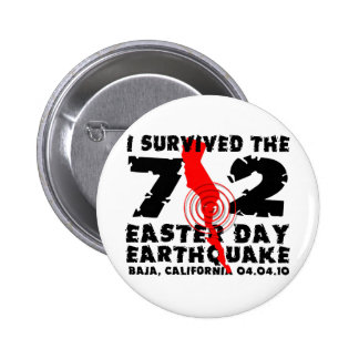 I Survived the 7.2 Easter Day Earthquake Pinback Button