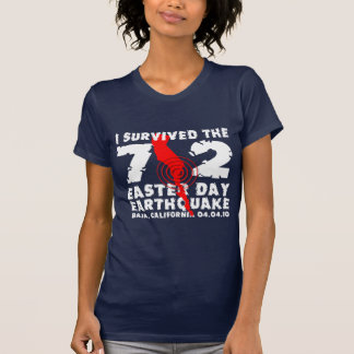 I Survived the 7.2 Easter Day Earthquake T Shirts