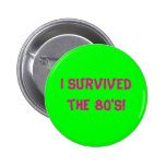 I survived the 80's! - Customized Pinback Button