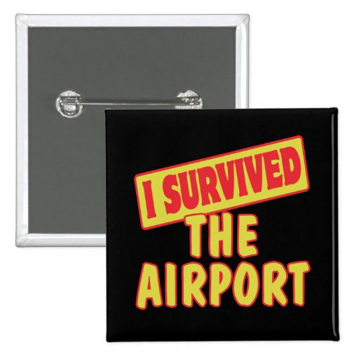 I SURVIVED THE AIRPORT PIN