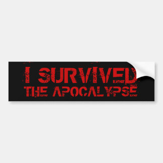 I Survived The Apocalypse Bumper Sticker