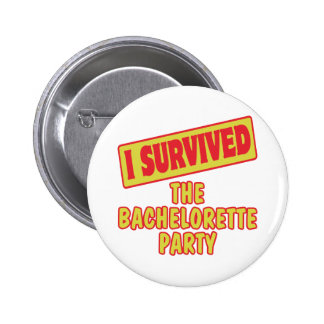 I SURVIVED THE BACHELORETTE PARTY 2 INCH ROUND BUTTON
