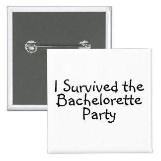 I Survived The Bachelorette Party Button