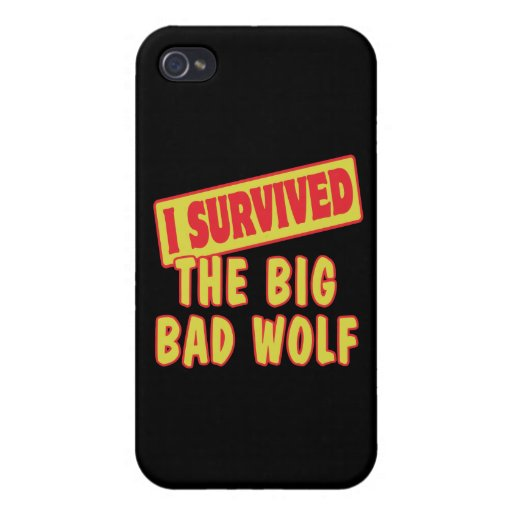 I SURVIVED THE BIG BAD WOLF iPhone 4/4S CASES