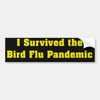 I Survived The Bird Flu Pandemic Bumper Sticker