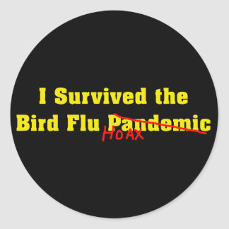 I Survived The Bird Flu Pandemic Hoax Classic Round Sticker
