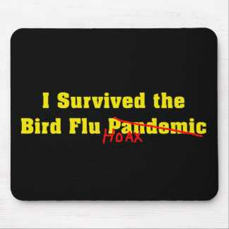 I Survived The Bird Flu Pandemic Hoax Mouse Pad