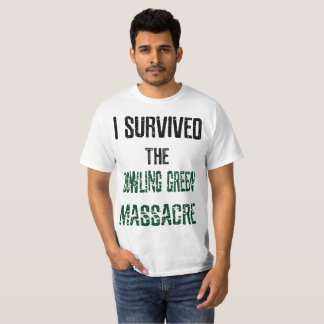 I Survived the Bowling Green Massacre Shirt