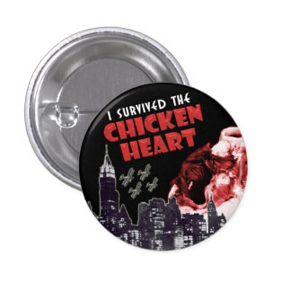 """""""I Survived the Chicken Heart"""" Button"""
