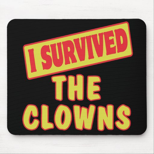 I SURVIVED THE CLOWNS MOUSE PAD