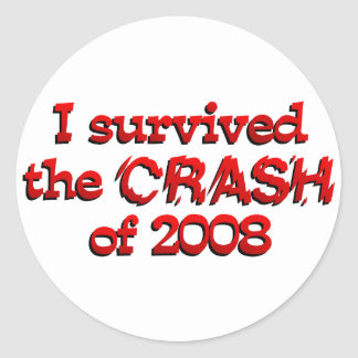 I Survived The Crash of 08 Round Stickers