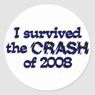 I Survived The Crash Of 2008 Round Stickers