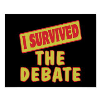 I SURVIVED THE DEBATE POSTER
