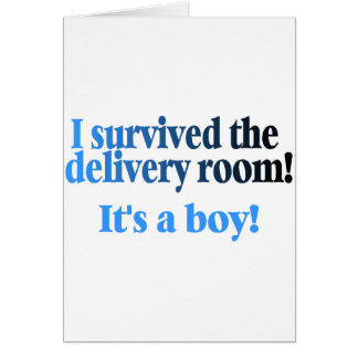 I Survived The Delivery Room Its A Boy Card