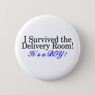 I Survived The Delivery Room Its A Boy Pinback Button