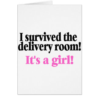 I Survived The Delivery Room Its A Girl Card