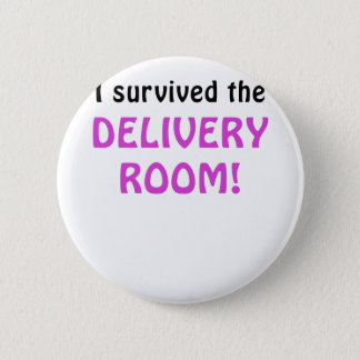 I Survived the Delivery Room Pinback Button