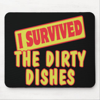 I SURVIVED THE DIRTY DISHES MOUSE PADS