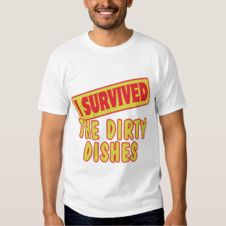 I SURVIVED THE DIRTY DISHES SHIRT