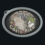 """I survived the Dust Roads of Costa Rica Oval Belt Buckle<br><div class=""""desc"""">For all those who have experienced it ;-)</div>"""