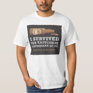 I survived the East coast earthquake of 2011 T-shirt