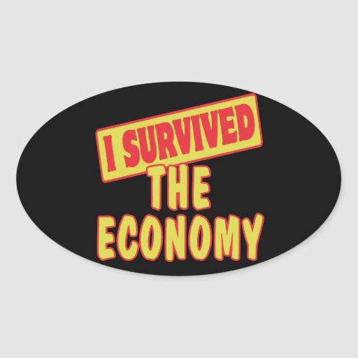I SURVIVED THE ECONOMY OVAL STICKER